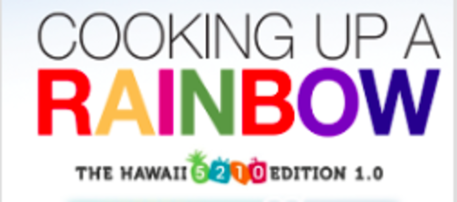 Cooking Up a Rainbow 1.0 The Hawaii 5210 Edition